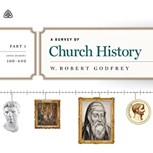 A Survey of Church History: A.D. 100-600 | [W. Robert Godfrey]
