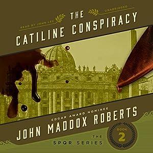 The Catiline Conspiracy Hörbuch von John Maddox Roberts Gesprochen von: John Lee