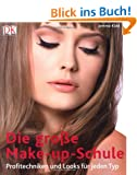 Die gro�e Make-up-Schule: Profitechniken und Looks f�r jeden Typ.