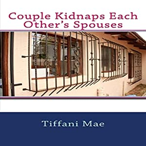 Couple Kidnaps Each Other's Spouses Audiobook
