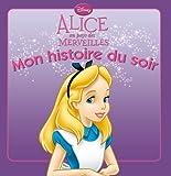 Alice au pays des merveilles MON HISTOIRE DU SOIR