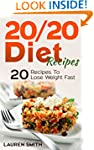 20/20 Diet Recipes: 20 Recipes To Los...