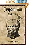 Trysmoon Book 2: Duty (The Trysmoon S...