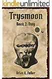 Trysmoon Book 2: Duty (The Trysmoon Saga)