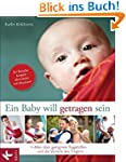 Ein Baby will getragen sein: Alles üb...