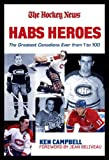 Habs Heroes: The Definitive List of the 100 Greatest Canadiens Ever