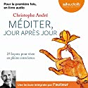 Méditer jour après jour Audiobook by Christophe André Narrated by Christophe André