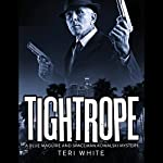 Tightrope: The Blue Maguire and Spaceman Kowalski Mysteries | Teri White