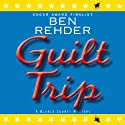 Guilt Trip: A Blanco County Mystery, Book 4 Audiobook by Ben Rehder Narrated by Michael Gamache