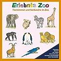 Erlebnis Zoo: Tierstimmen und Geräusche im Zoo Hörbuch von Karl-Heinz Dingler, Christian Fackelmann Gesprochen von:  N.N.