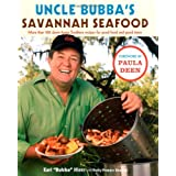 Uncle Bubba's Savannah Seafood: More than 100 Down-Home Southern Recipes for Good Food and Good Times ~ Earl Hiers