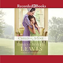 Child of Mine (       UNABRIDGED) by Beverly Lewis, David Lewis Narrated by Christina Moore