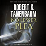 No Lesser Plea: Butch Karp and Marlene Ciampi, Book 1 (       UNABRIDGED) by Robert K. Tanenbaum Narrated by Traber Burns