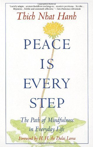 Peace Is Every Step: The Path Of Mindfulness In Everyday Life descarga pdf epub mobi fb2