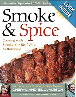 Smoke & Spice: Cooking with Smoke, the Real Way to