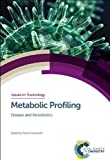 Metabolic Profiling: Disease and Xenobiotics (Issues in Toxicology)