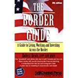The Border Guide: A Canadian's Guide to Living, Working, and Investing in the United States (Border Guide: A Guide to Living, Working & Investing Across the) ~ Robert Keats