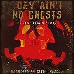 Dey Ain't No Ghosts | Ellis Parker Butler