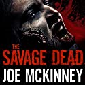 The Savage Dead Audiobook by Joe McKinney Narrated by Michael Kramer