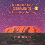 Didgeridoo Dreamings: A Shamanic Journey