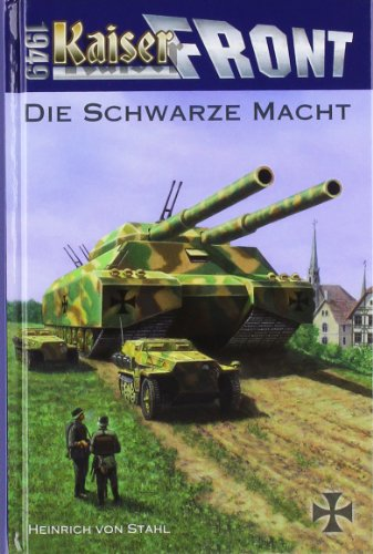 Buch: Kaiserfront 1949 Band 1 - Die schwarze Macht von Heinrich von Stahl