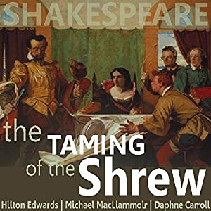 The Taming of the Shrew (Dramatised) Performance