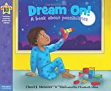 img - for Dream On!: A book about possibilities (Being the Best Me Series) book / textbook / text book