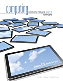 Computing Essentials 2013 Complete Edition (The OLeary Series)