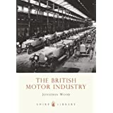 "The British Motor Industry (Shire Library)von ""Jonathan Wood"""
