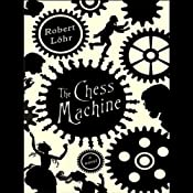 The Chess Machine: A Novel | [Robert Lohr]