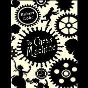 The Chess Machine: A Novel | [Robert Lohr]