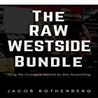 The Raw Westside Bundle: Using the Conjugate Method for Raw Powerlifting Hörbuch von Jacob Rothenberg Gesprochen von: Scott O'Dell
