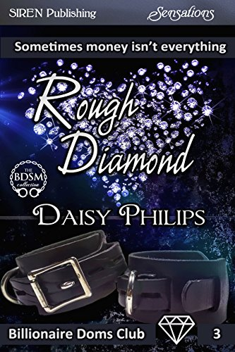 Rough Diamond [Billionaire Doms Club 3] (Siren Publishing Sensations)
