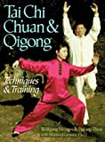 img - for Tai Chi Ch'uan & Qigong: Techniques & Training by Metzger, Wolfgang, Zhou, Peifang, Grosser, Manfred (1996) Paperback book / textbook / text book