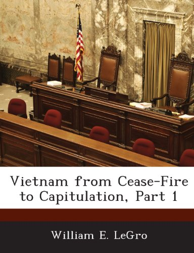 Vietnam from Cease-Fire to Capitulation, Part 1