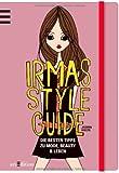 Image de Irmas Style Guide: Die besten Tipps zu Mode, Beauty und Leben