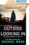 Outside Looking In: A darkly compelli...