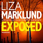 Exposed (       UNABRIDGED) by Liza Marklund Narrated by India Fisher