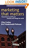 Marketing That Matters: 10 Practices to Profit Your Business and Change the World (Social Venture Network)