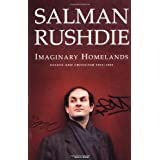 Imaginary Homelands: Essays and Criticism 1981-1991 ~ Salman Rushdie
