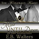 Mine Until Dawn: The Fitzgerald Family, Book 2 Audiobook by E. B. Walters Narrated by Valerie Gilbert