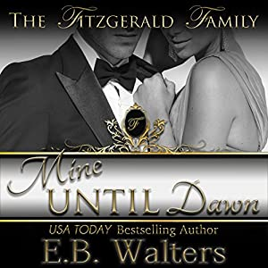 Mine Until Dawn: The Fitzgerald Family, Book 2 | [E. B. Walters]