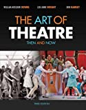 img - for By William Missouri Downs - The Art of Theatre: Then and Now (3rd Edition) (12.2.2011) book / textbook / text book