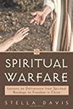 Spiritual Warfare: Lessons on Deliverance from Spiritual Bondage to Freedom in Christ