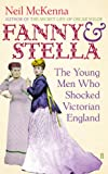 Fanny and Stella: The Young Men Who Shocked Victorian England