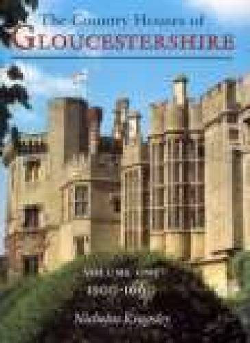 Country Houses of Gloucestershire: 1500-1660 Vol 1
