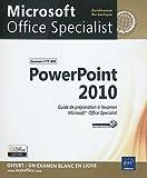 PowerPoint 2010 - Préparation à l'examen Microsoft® Office Specialist (77-883)