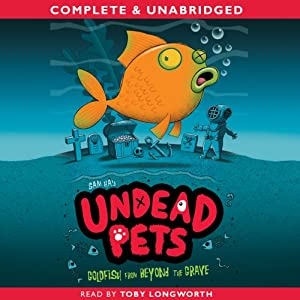 Undead Pets: Goldfish from Beyond the Grave Audiobook