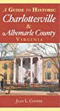 img - for A GUIDE TO HIST CHARLOTTESVILLE & ALBEMA (History & Guide) book / textbook / text book