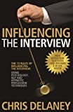 img - for The 73 Rules of Influencing the Interview: Using Psychology, Nlp and Hypnotic Persuasion Techniques book / textbook / text book